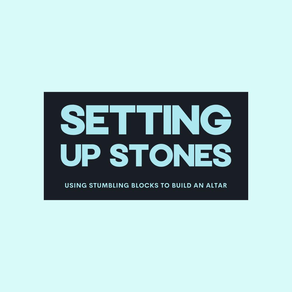 Setting Up Stones